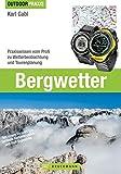 Bergwetter: Praxiswissen vom Profi zu Wetterbeobachtung und Tourenplanung