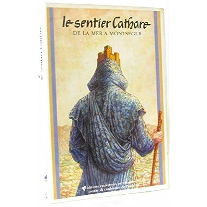 Le sentier Cathare de la mer à Montségur