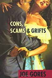 Cons, Scams & Grifts by Joe Gores (2001-08-28)