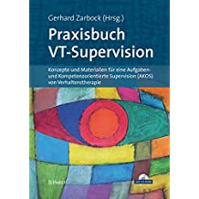 Praxisbuch VT-Supervision: Konzepte und Materialien für eine Aufgaben- und Kompetenzorientierte Supervision (AKOS) von Verhaltenstherapie