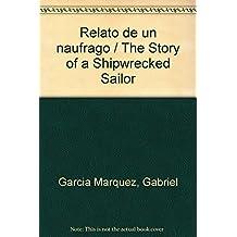 Relato de un naufrago / The Story of a Shipwrecked Sailor