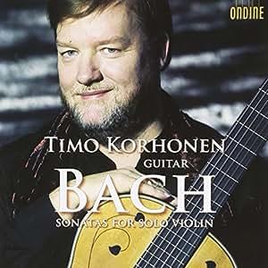 Bach: Sonaten BWV 1001, 1003 & 1005 (bearb. für Gitarre von Timo Korhonen)