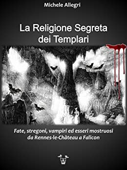 La Religione Segreta dei Templari di [Allegri, Michele]