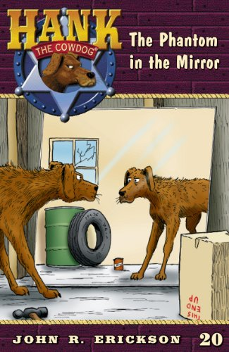 The Phantom in the Mirror (Hank the Cowdog Book 20)