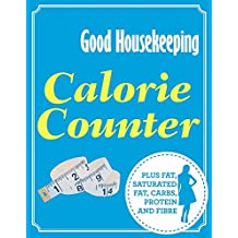 Calorie Counter: Plus Fat, Saturated Fat, Carbs, Protein and Fibre (Good Housekeeping)