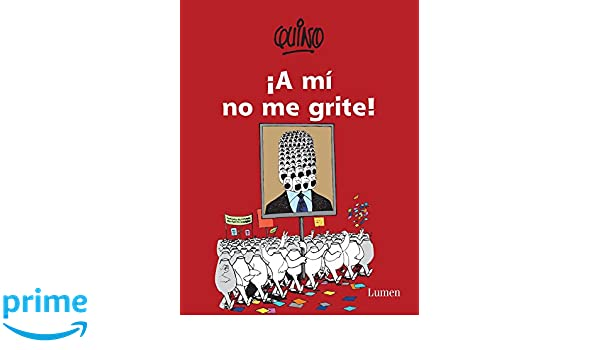 A M No Me Grite Dont Yell At Me Amazon Quino