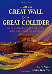 From the Great Wall to the Great Collider: China and the Quest to Uncover the Inner Workings of the Universe by Steve Nadis (2015-10-23)