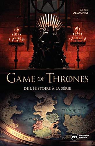 Game of Thrones : De l'histoire à la série par