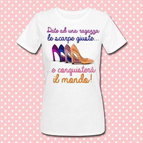 T-shirt donna Date ad una ragazza le scarpe giuste. e conquisterà il mondo! Scarpe alla moda, tacchi alti, fashion, style, divertente!