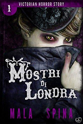 Mostri di Londra: Urban Fantasy e Orrore (Victorian Horror Story Vol. 1)