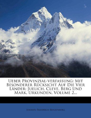 Ueber Provinzial-Verfassung mit besonderer Rücksicht auf die vier Länder Jülich, Cleve, Berg und Mark
