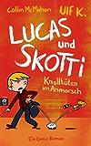 Lucas & Skotti - Knalltüten im Anmarsch (Lucas und Skotti 1)