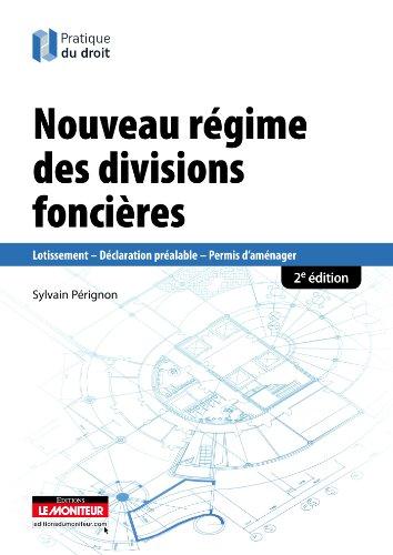 Nouveau régime des divisions foncières: Lotissement - Déclaration préalable - Permis d'aménager