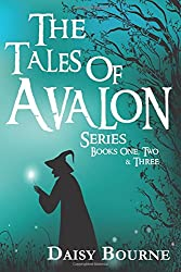 The Tales Of Avalon Series: Books one, two, and three in the Tales of Avalon Series