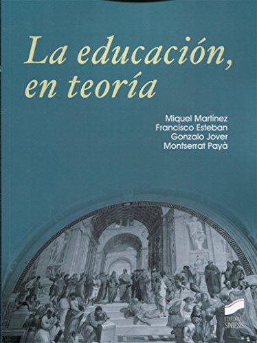 La educación, en teoría por Miquel/Esteban, Francisco/Jover, Gonzalo/Payà, Montserrat Martínez