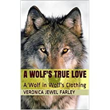 A Wolf's True Love: A Wolf in Wolf's Clothing (English Edition)