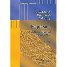 Regression: Modelle, Methoden und Anwendungen (Statistik und ihre Anwendungen)