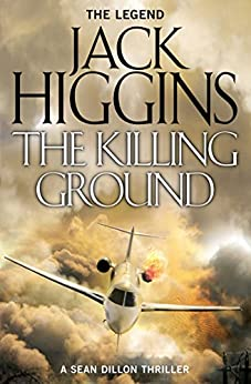 The Killing Ground (Sean Dillon Series, Book 14) by [Higgins, Jack]