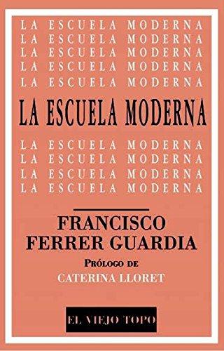 La escuela moderna por Francisco Ferrer Guardia