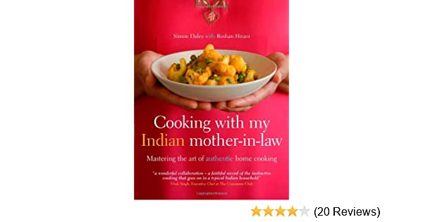 Cooking with my indian mother in law mastering the art of authentic cooking with my indian mother in law mastering the art of authentic indian home cooking amazon simon daley 9781862057999 books forumfinder Images