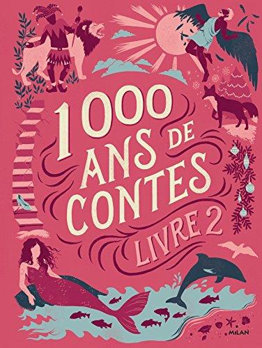 Mille ans de contes Livre 2