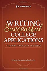 Writing Successful College Applications: It's More Than Just the Essay by Cynthia Muchnick (2014-09-30)
