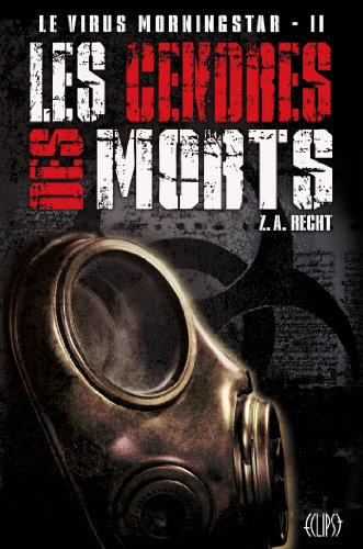 Le virus Morningstar T02 : Les cendres des morts par Z. A. Recht