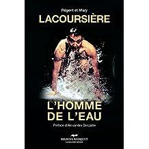 Lacoursière, l'homme de l'eau: L'homme de l'eau