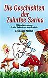 Die Geschichten der Zahnfee Sarina: 20 Wackelzahngeschichten - Für jeden Wackelzahn eine kleine Geschichte (German Edition)