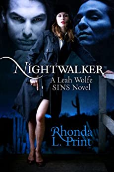 Nightwalker (A Leah Wolfe SINS Novel Book 1) by [Print, Rhonda L.]