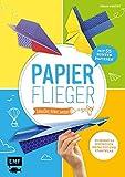Papierflieger - schneller, höher, weiter!: 25 Modelle ruckzuck gefaltet und startklar - Mit 55 bunten Papieren