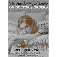 The Awakening of Emily: On Doctor's Orders