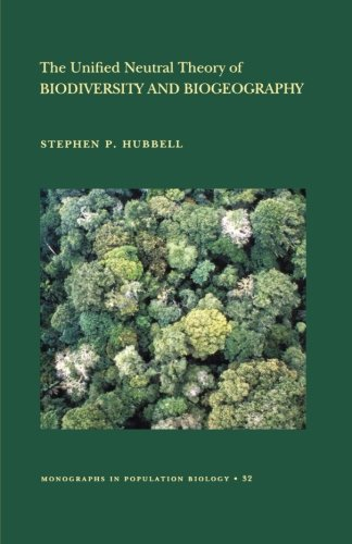 The Unified Neutral Theory of Biodiversity and Biogeography (Mpb-32) (Monographs in Population Biology) por Stephen P. Hubbell