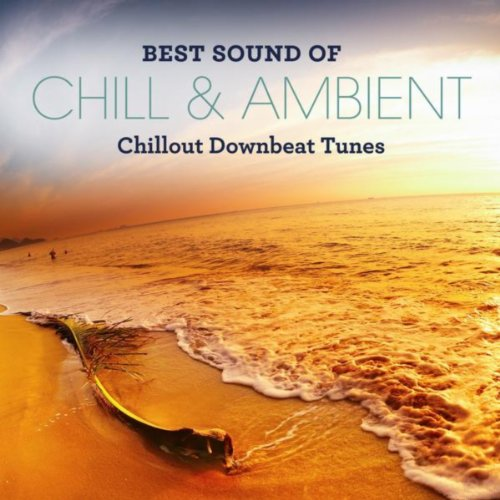 Best Sound of Chill & Ambient ...