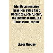 Film Documentaire Isralien: Valse Avec Bachir, Z32, Jenin, Jenin, Les Enfants D'Arna, Les Garons Du Trottoir