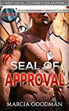 A NAVY SEAL STEPBROTHER ROMANCE BOOK 1 : SEAL OF APPROVAL: A NAVY S.E.A.L STEPBROTHER  STEAMY ROMANCE SERIES (English Edition)