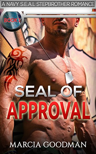 A NAVY SEAL STEPBROTHER ROMANCE BOOK 1 : SEAL OF APPROVAL: A NAVY S.E.A.L STEPBROTHER  STEAMY ROMANCE SERIES