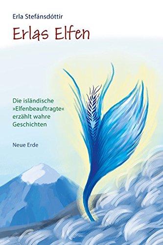 Erlas Elfen: Die »isländische Elfenbeauftragte« erzählt wahre Geschichten