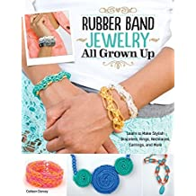Rubber Band Jewelry All Grown Up: Learn to Make Stylish Bracelets, Rings, Necklaces, Earrings, and More (Rsc Polymer Chemistry Series) by Colleen Dorsey (2014-07-01)