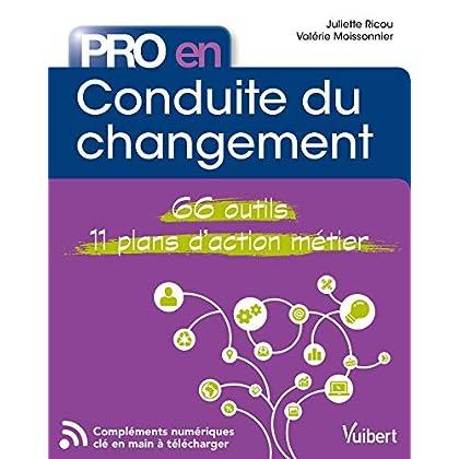 Pro en... Conduite du changement : Les 66 outils essentiels - avec 11 plans d'action opérationnels