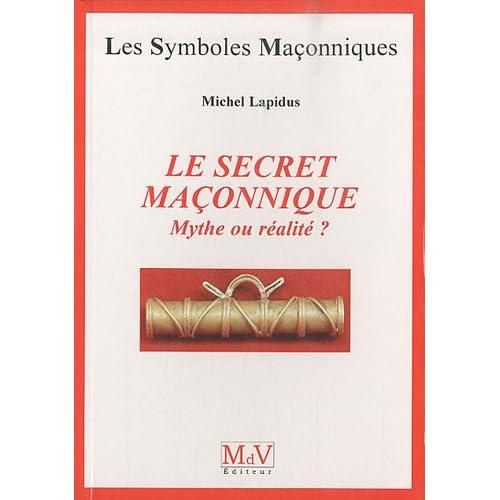 Le secret maçonnique : Mythe ou réalité ?