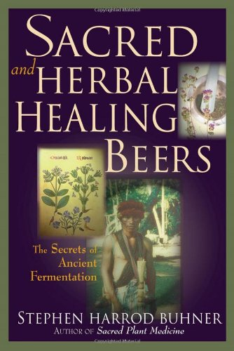 Sacred and Herbal Healing Beers: The Secrets of Ancient Fermentation - Getränke-einheit