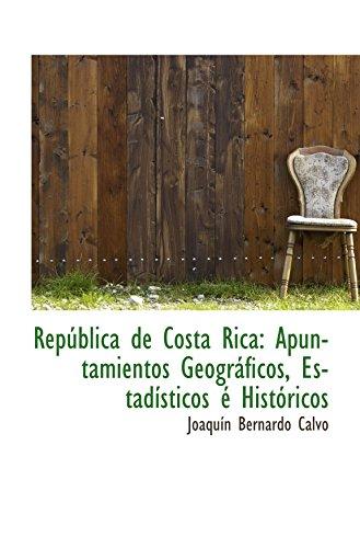 Republica De Costa Rica (República de Costa Rica: Apuntamientos Geográficos, Estadísticos é Históricos)