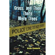 Grass, and Then There Were Trees by Krisha Stanworth (8-Jan-2013) Paperback