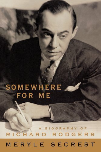 Somewhere for Me - A Biography of Richard Rodgers (Applause Books) (English Edition)