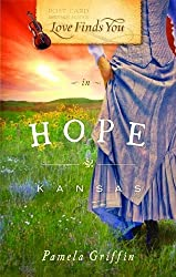 Love Finds You in Hope, Kansas by Pamela Griffin (2010-12-01)