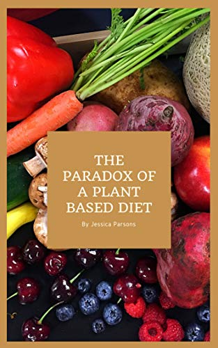 THE PARADOX OF A PLANT BASED DIET book cover