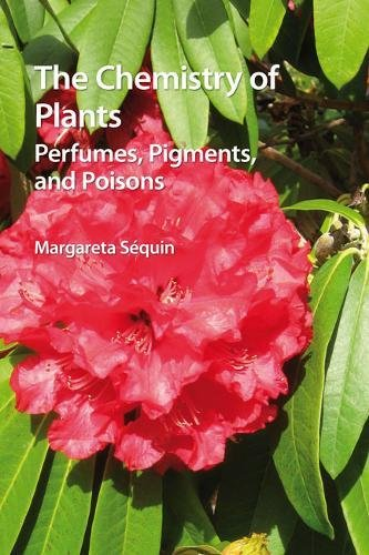 The Chemistry of Plants: Perfumes, Pigments, and Poisons