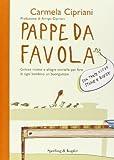 Scarica Libro Pappe da favola Golose ricette e allegre storielle per fare di ogni bambino un buongustaio (PDF,EPUB,MOBI) Online Italiano Gratis
