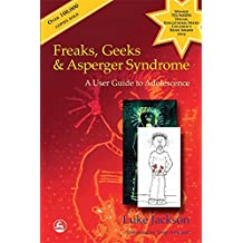Freaks, Geeks and Aspergers Syndrome: A User Guide to Adolescence